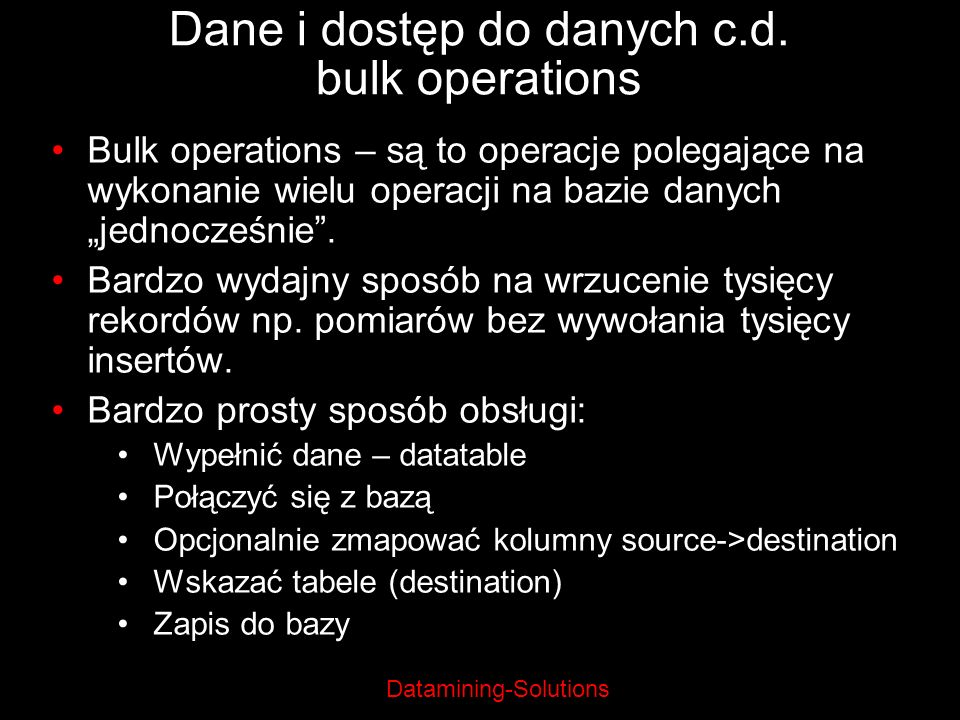Dane i dostęp do danych c.d. bulk operations