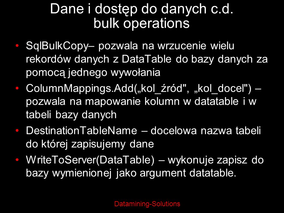 Dane i dostęp do danych c.d. bulk operations