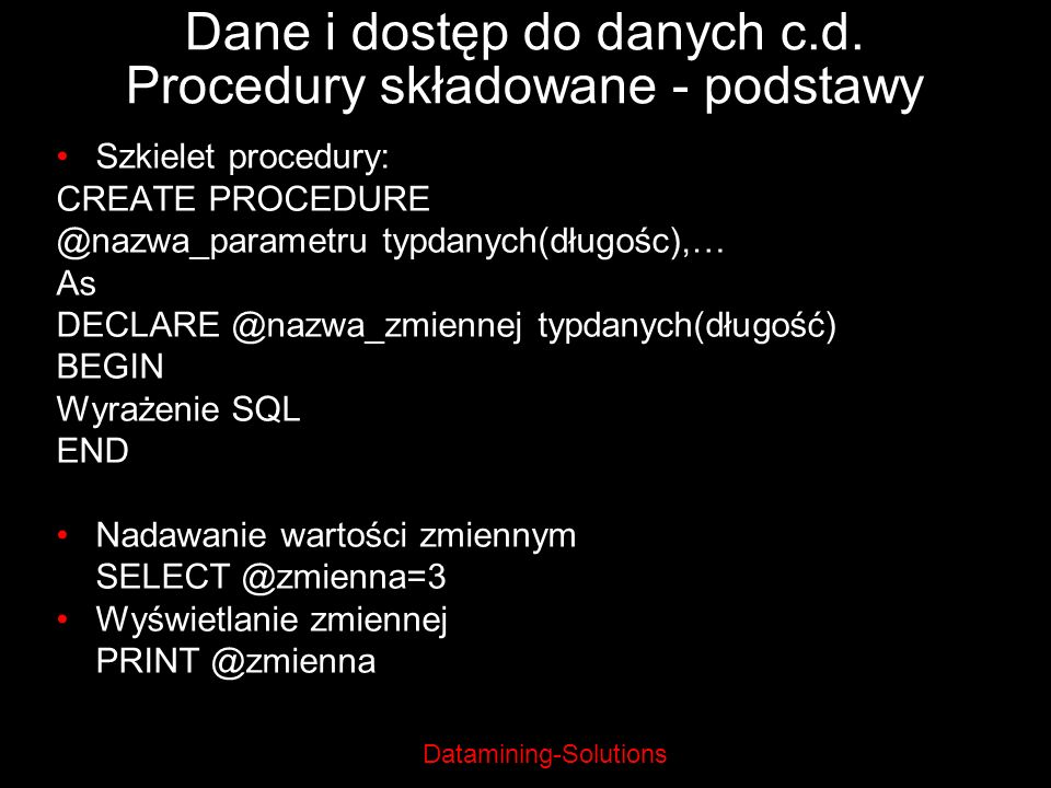 Dane i dostęp do danych c.d. Procedury składowane - podstawy