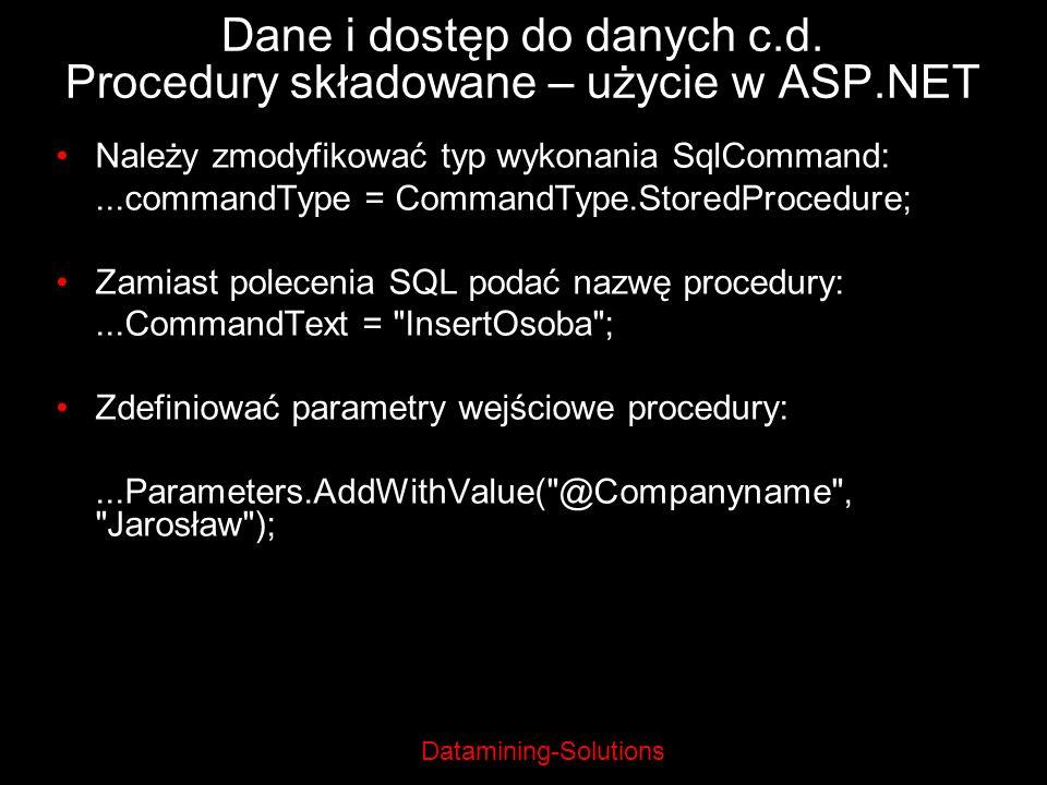 Dane i dostęp do danych c.d. Procedury składowane – użycie w ASP.NET