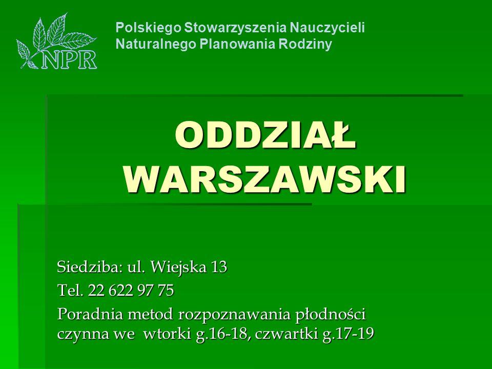 ODDZIAŁ WARSZAWSKI Siedziba: ul. Wiejska 13 Tel. 22 622 97 75