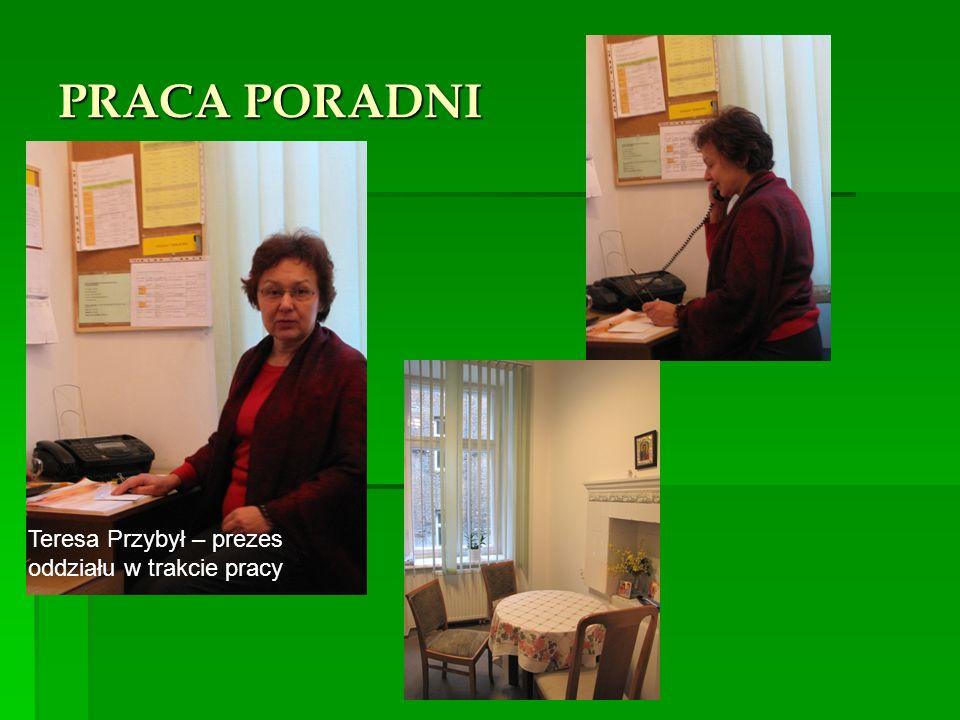 PRACA PORADNI Teresa Przybył – prezes oddziału w trakcie pracy