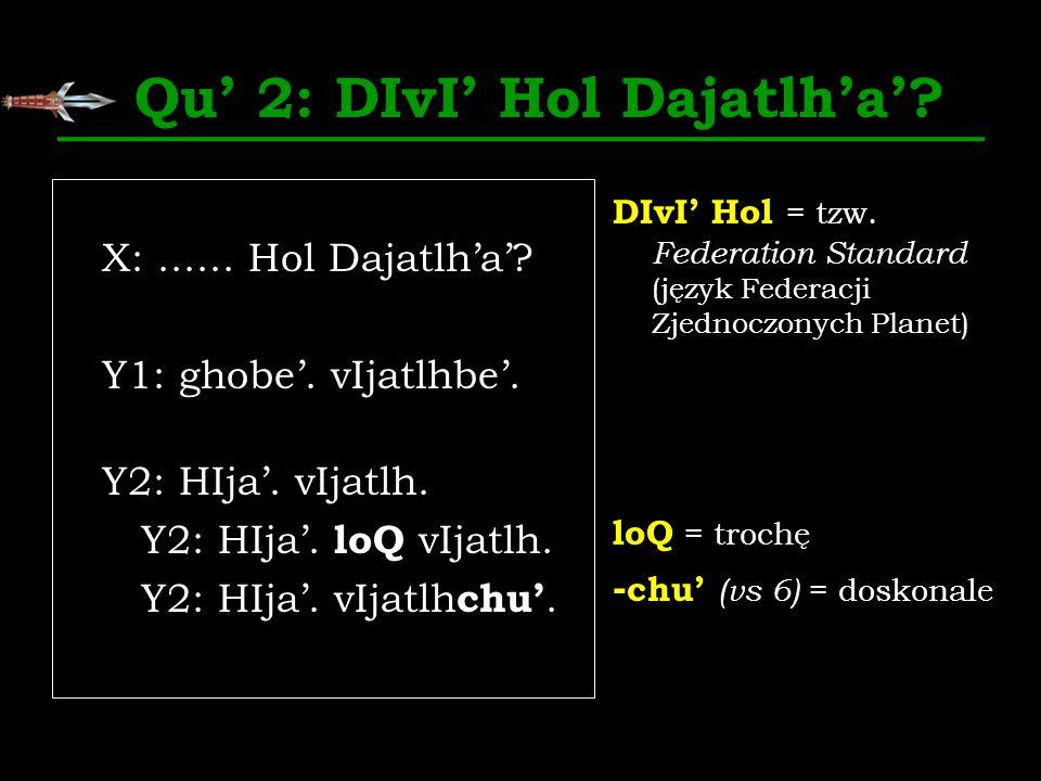 Qu' 2: DIvI' Hol Dajatlh'a'