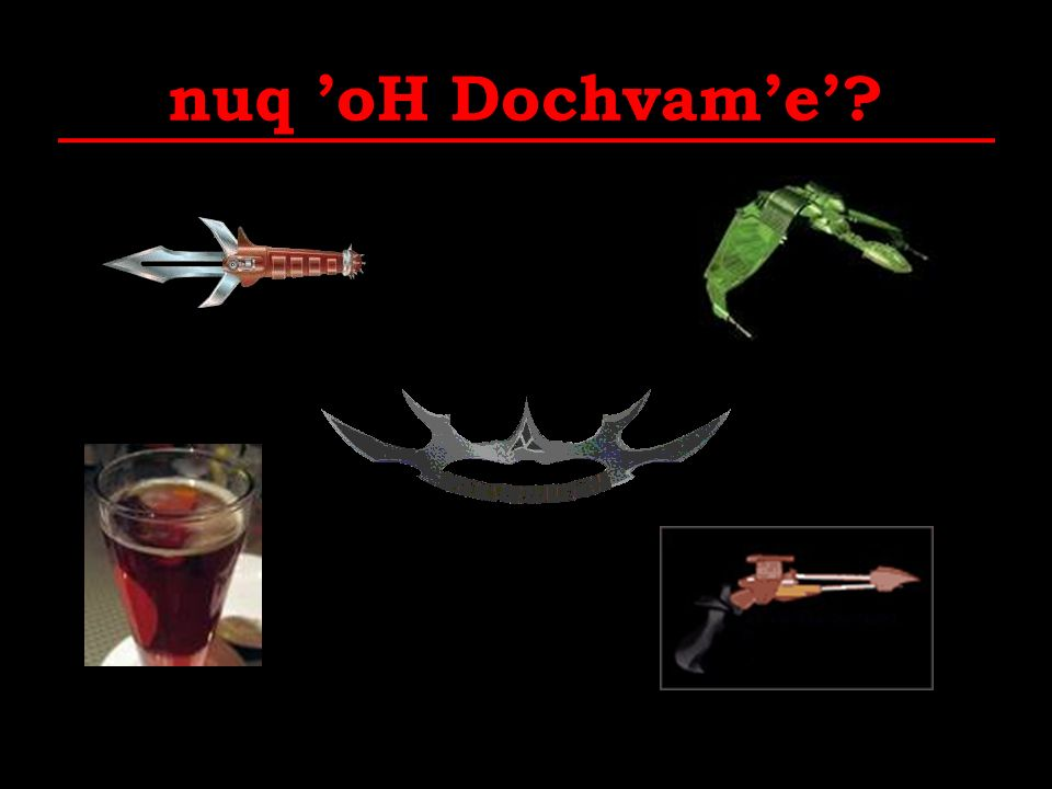 nuq 'oH Dochvam'e'