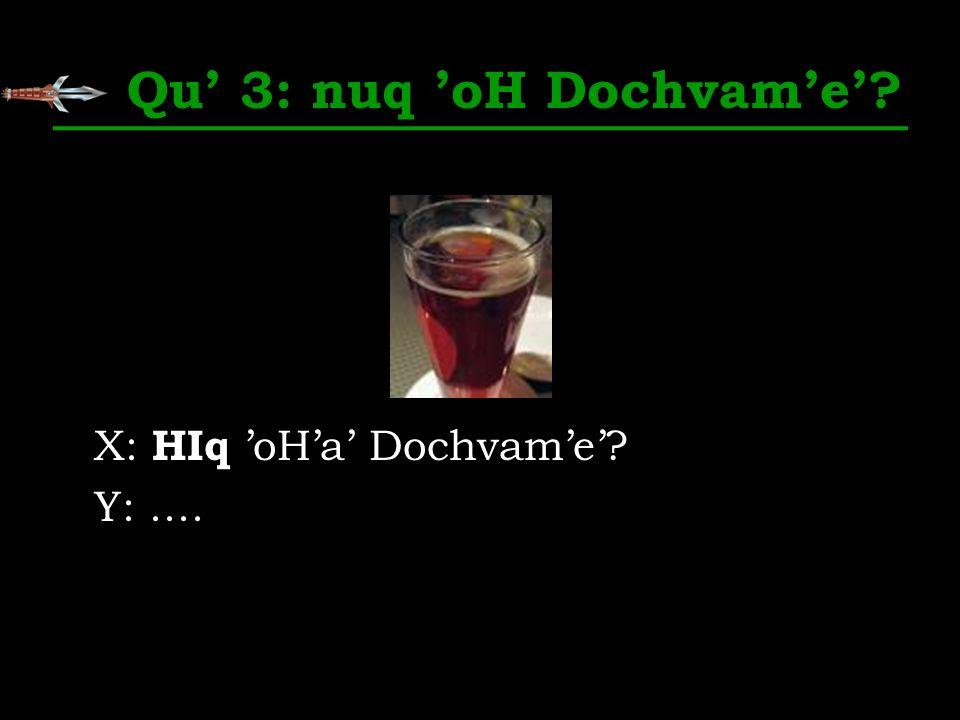 Qu' 3: nuq 'oH Dochvam'e'