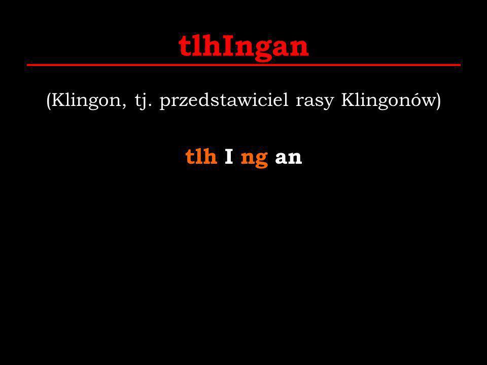 (Klingon, tj. przedstawiciel rasy Klingonów)