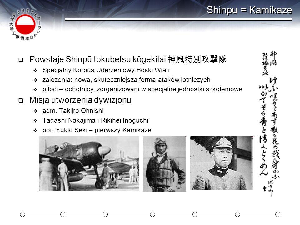 Shinpu = Kamikaze Powstaje Shinpū tokubetsu kōgekitai 神風特別攻撃隊