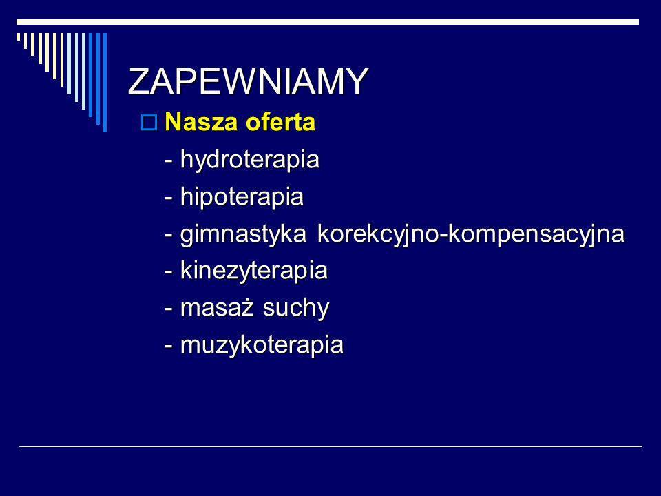 ZAPEWNIAMY Nasza oferta - hydroterapia - hipoterapia