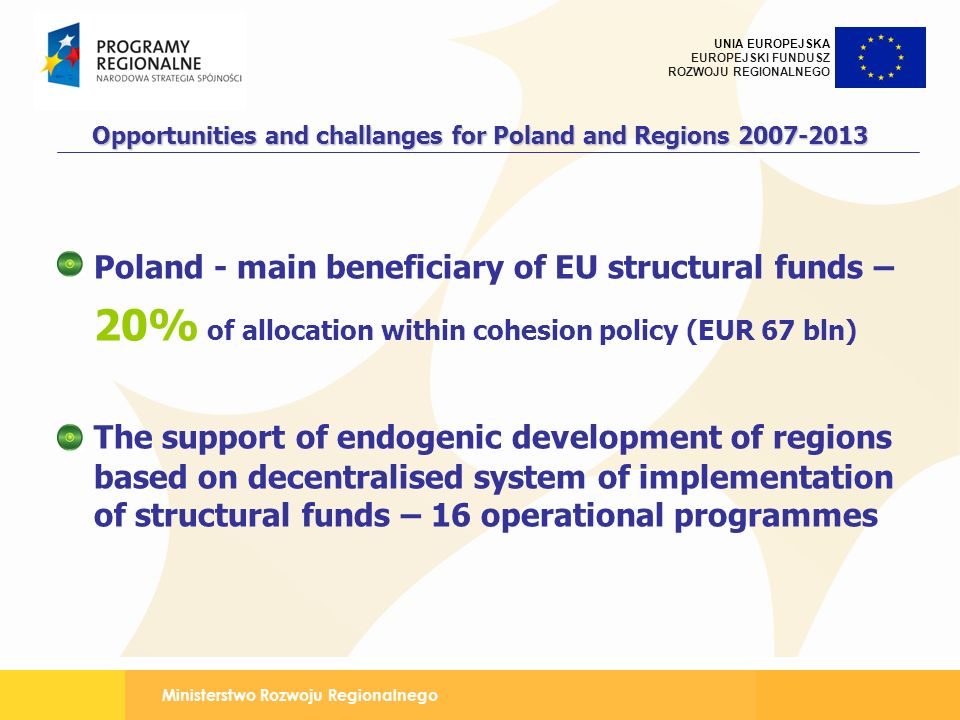 Opportunities and challanges for Poland and Regions 2007-2013