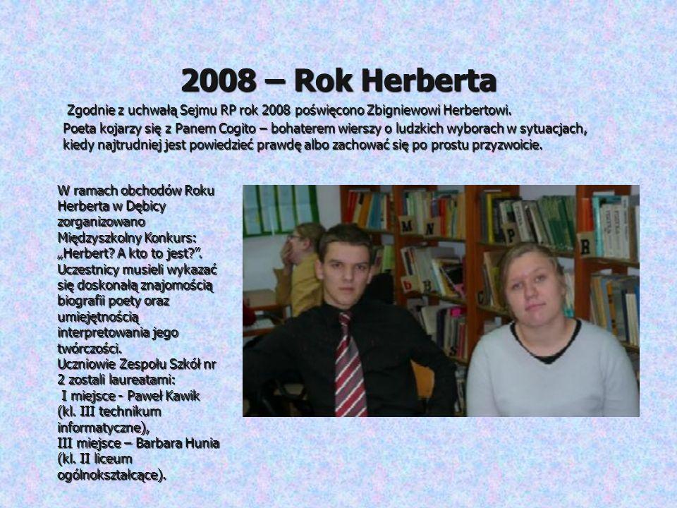 2008 – Rok Herberta Zgodnie z uchwałą Sejmu RP rok 2008 poświęcono Zbigniewowi Herbertowi.