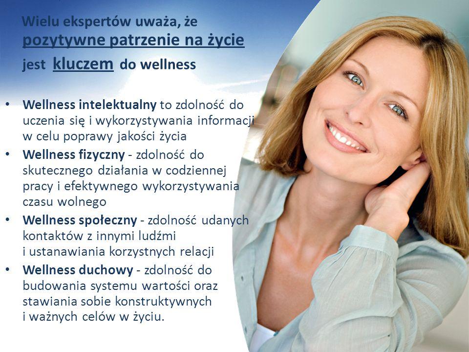 Wielu ekspertów uważa, że pozytywne patrzenie na życie jest kluczem do wellness