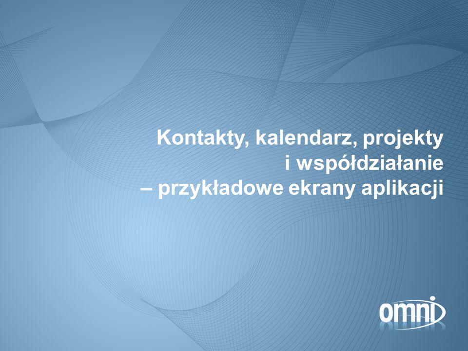 09/18/09 09/18/09. Kontakty, kalendarz, projekty i współdziałanie – przykładowe ekrany aplikacji.