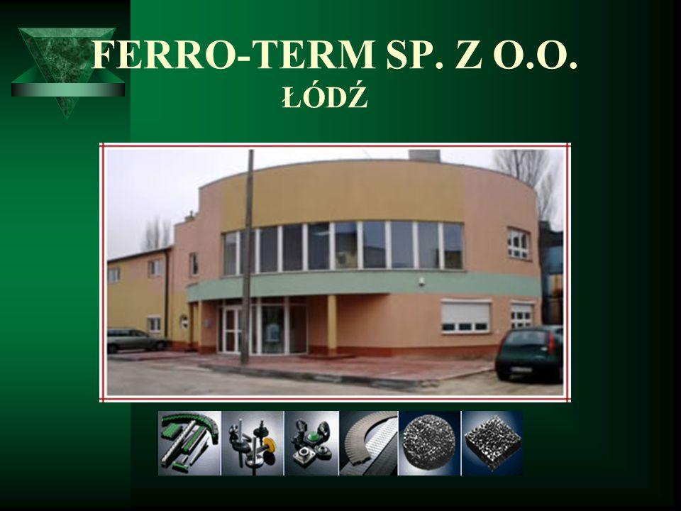 FERRO-TERM SP. Z O.O. ŁÓDŹ