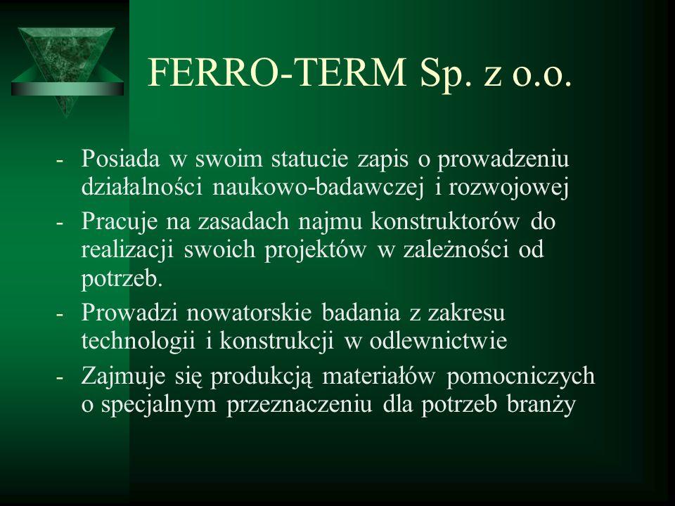 FERRO-TERM Sp. z o.o. Posiada w swoim statucie zapis o prowadzeniu działalności naukowo-badawczej i rozwojowej.
