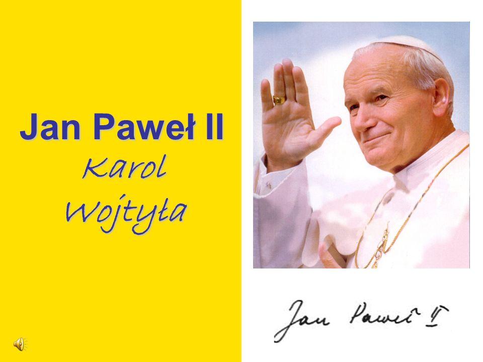 Jan Paweł II Karol Wojtyła
