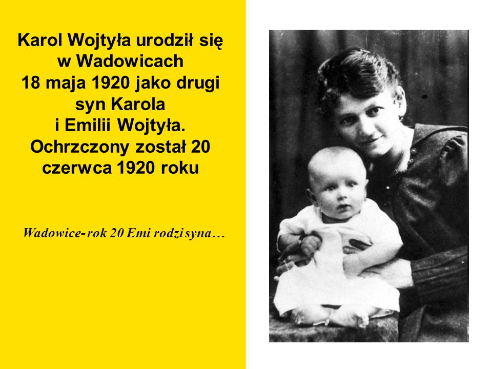 Wadowice- rok 20 Emi rodzi syna…