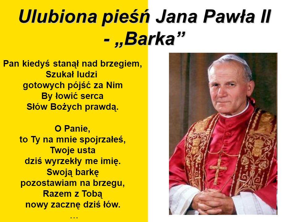 """Ulubiona pieśń Jana Pawła II - """"Barka"""