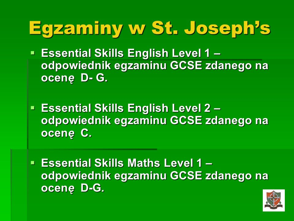 Egzaminy w St. Joseph's Essential Skills English Level 1 – odpowiednik egzaminu GCSE zdanego na ocenę D- G.