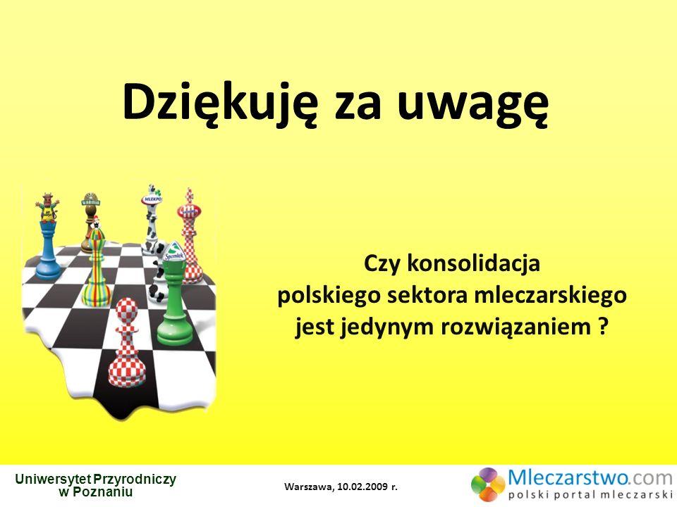 Dziękuję za uwagę Czy konsolidacja polskiego sektora mleczarskiego