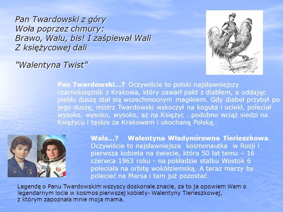 Pan Twardowski z góry Woła poprzez chmury: Brawo, Walu, bis