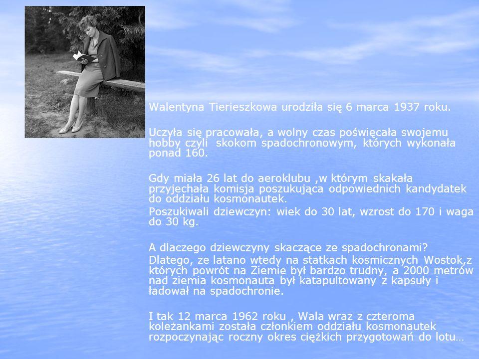 Walentyna Tierieszkowa urodziła się 6 marca 1937 roku.