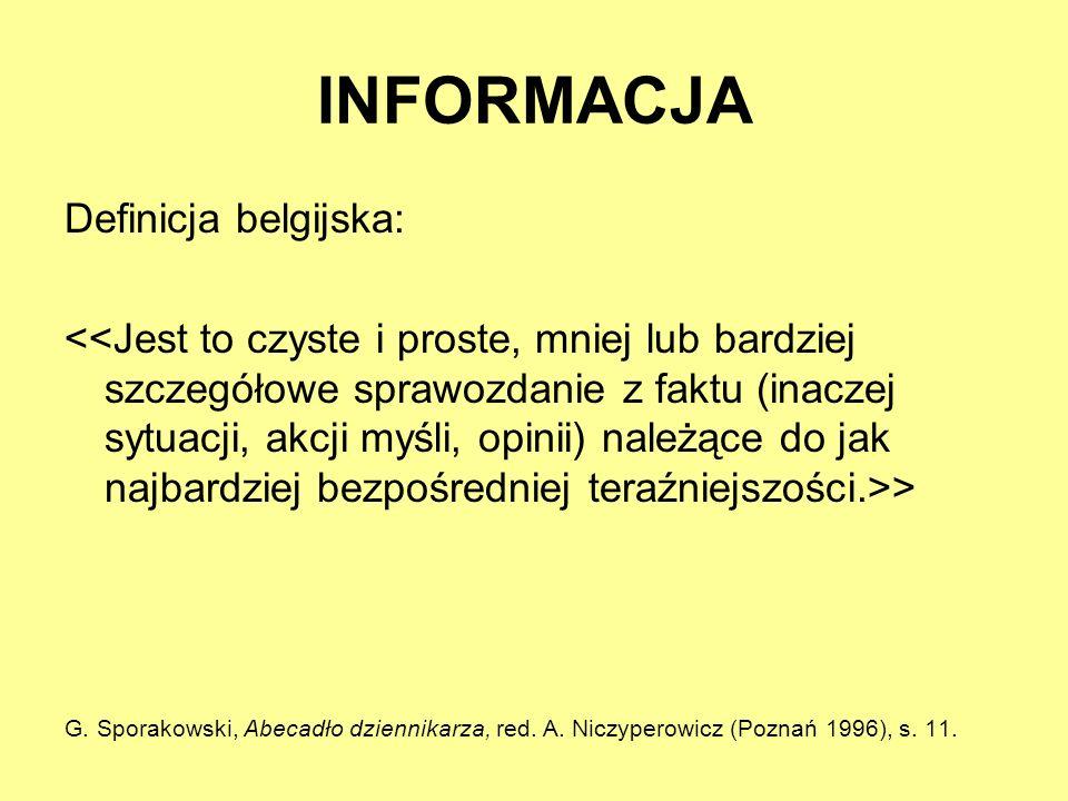 INFORMACJA Definicja belgijska: