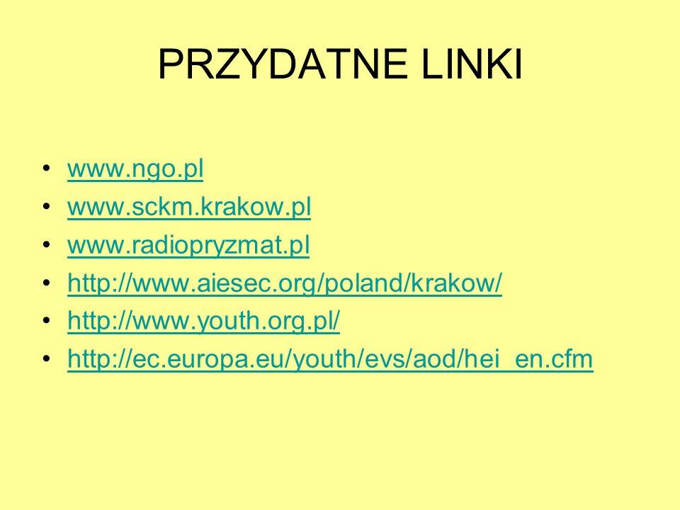 PRZYDATNE LINKI www.ngo.pl www.sckm.krakow.pl www.radiopryzmat.pl