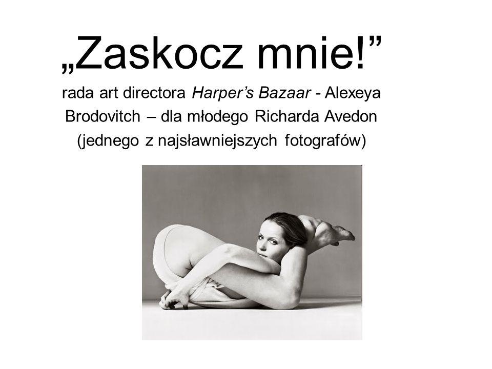 """""""Zaskocz mnie! rada art directora Harper's Bazaar - Alexeya"""