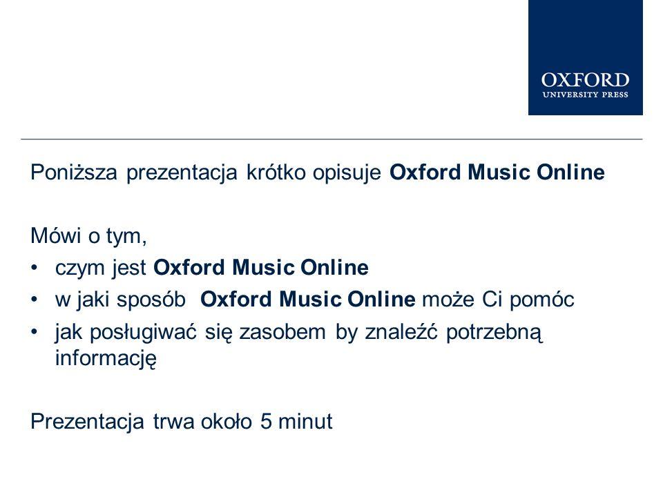 Poniższa prezentacja krótko opisuje Oxford Music Online