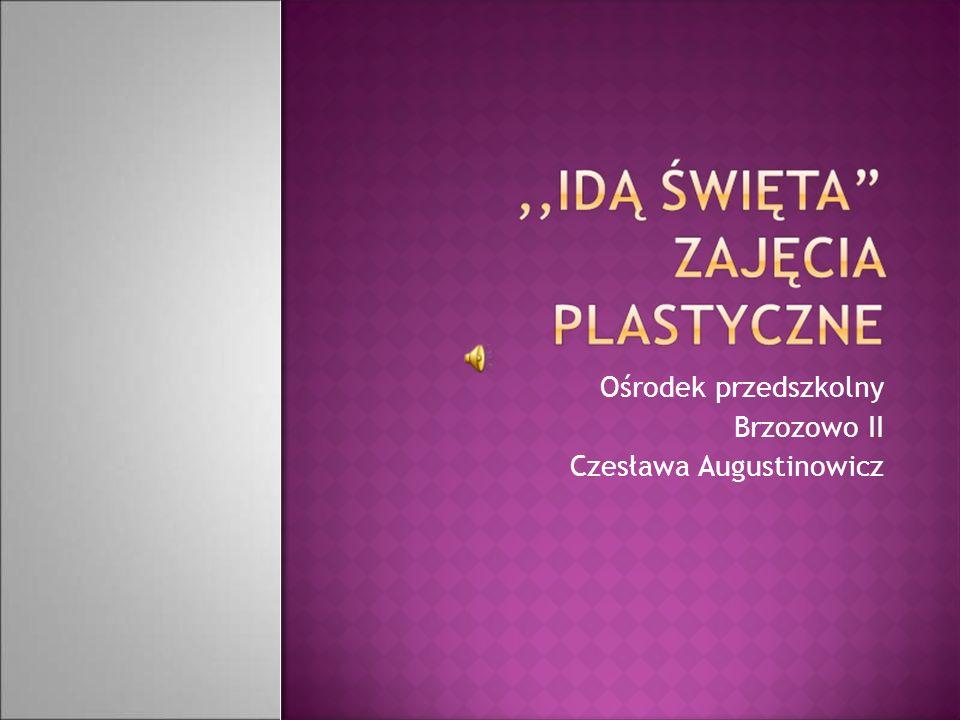 Ośrodek przedszkolny Brzozowo II Czesława Augustinowicz