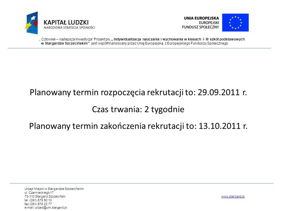 Planowany termin rozpoczęcia rekrutacji to: 29.09.2011 r.