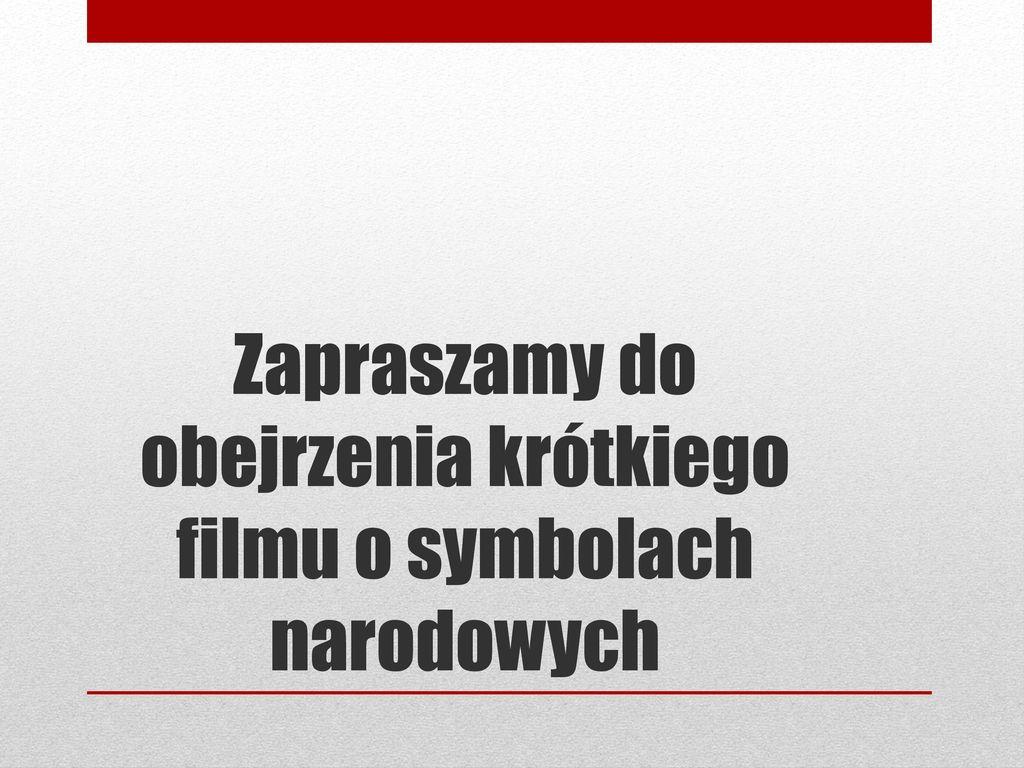 Zapraszamy do obejrzenia krótkiego filmu o symbolach narodowych