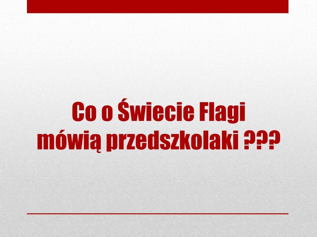 Co o Świecie Flagi mówią przedszkolaki