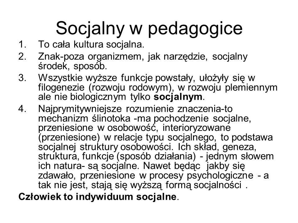 Socjalny w pedagogice To cała kultura socjalna.