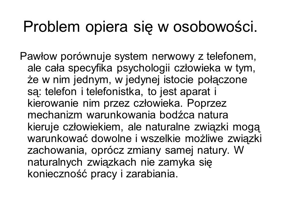 Problem opiera się w osobowości.