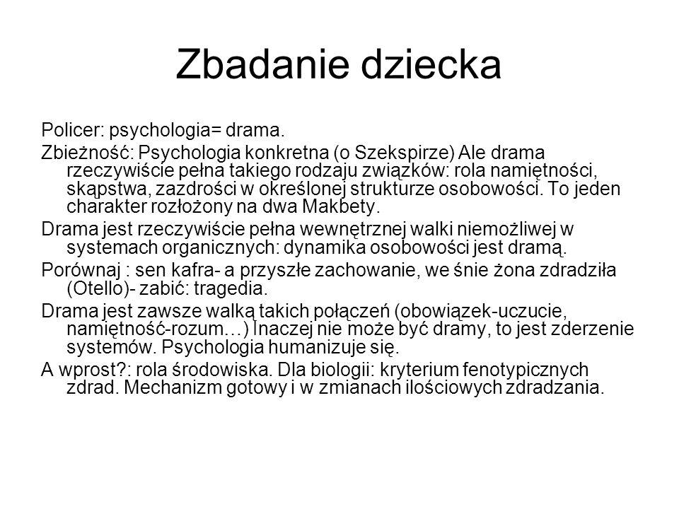 Zbadanie dziecka Policer: psychologia= drama.