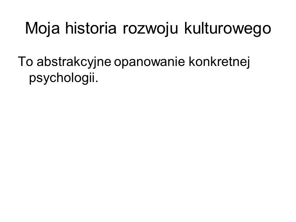 Moja historia rozwoju kulturowego
