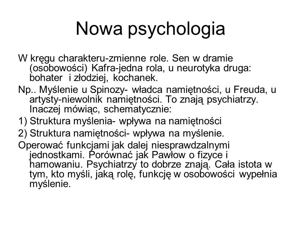 Nowa psychologia W kręgu charakteru-zmienne role. Sen w dramie (osobowości) Kafra-jedna rola, u neurotyka druga: bohater i złodziej, kochanek.