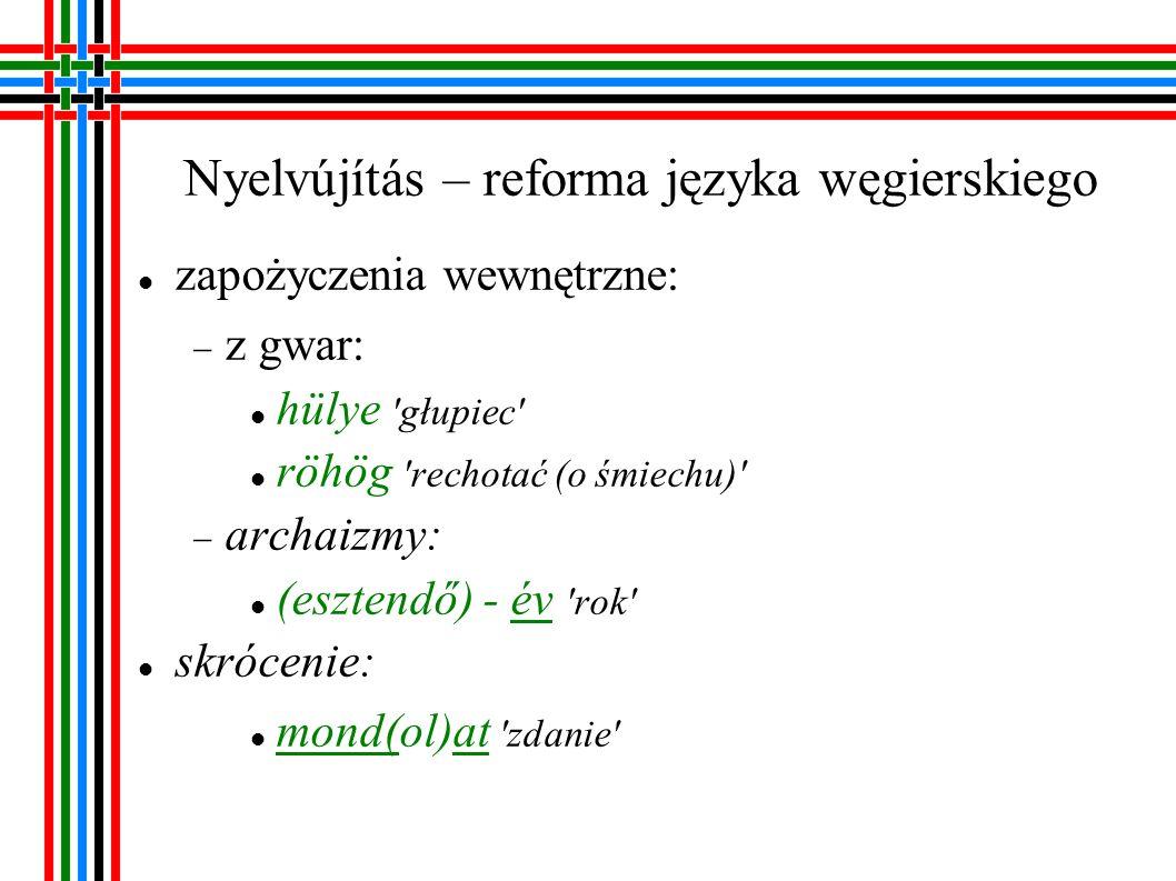 Nyelvújítás – reforma języka węgierskiego