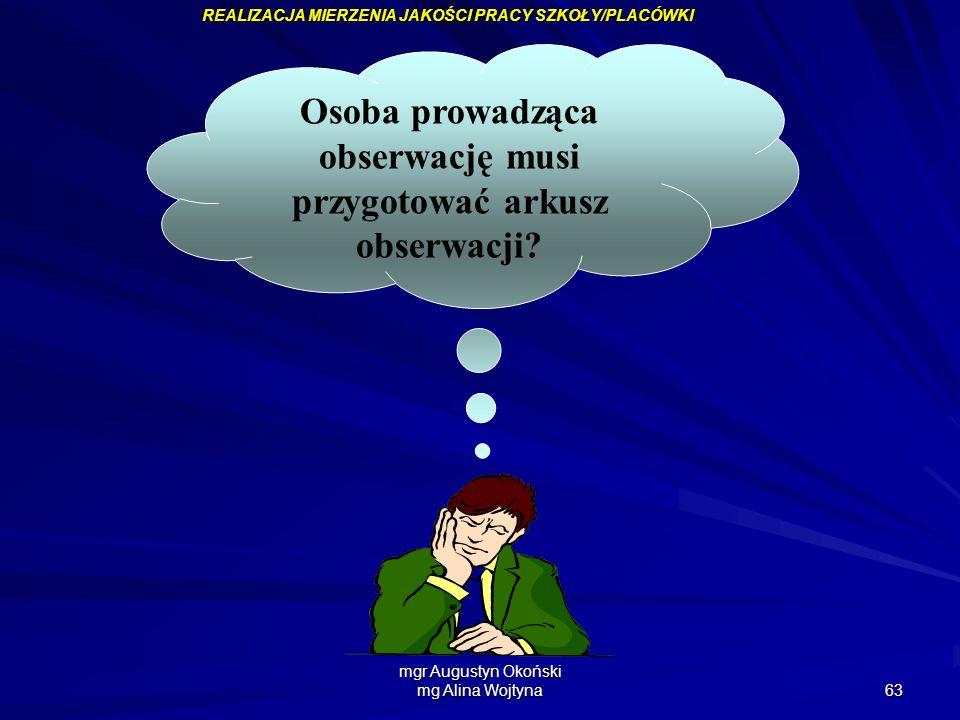 Osoba prowadząca obserwację musi przygotować arkusz obserwacji