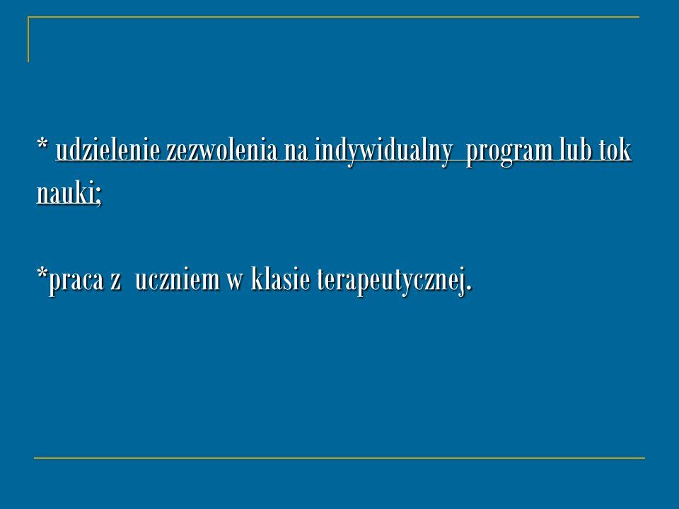 udzielenie zezwolenia na indywidualny program lub tok nauki;