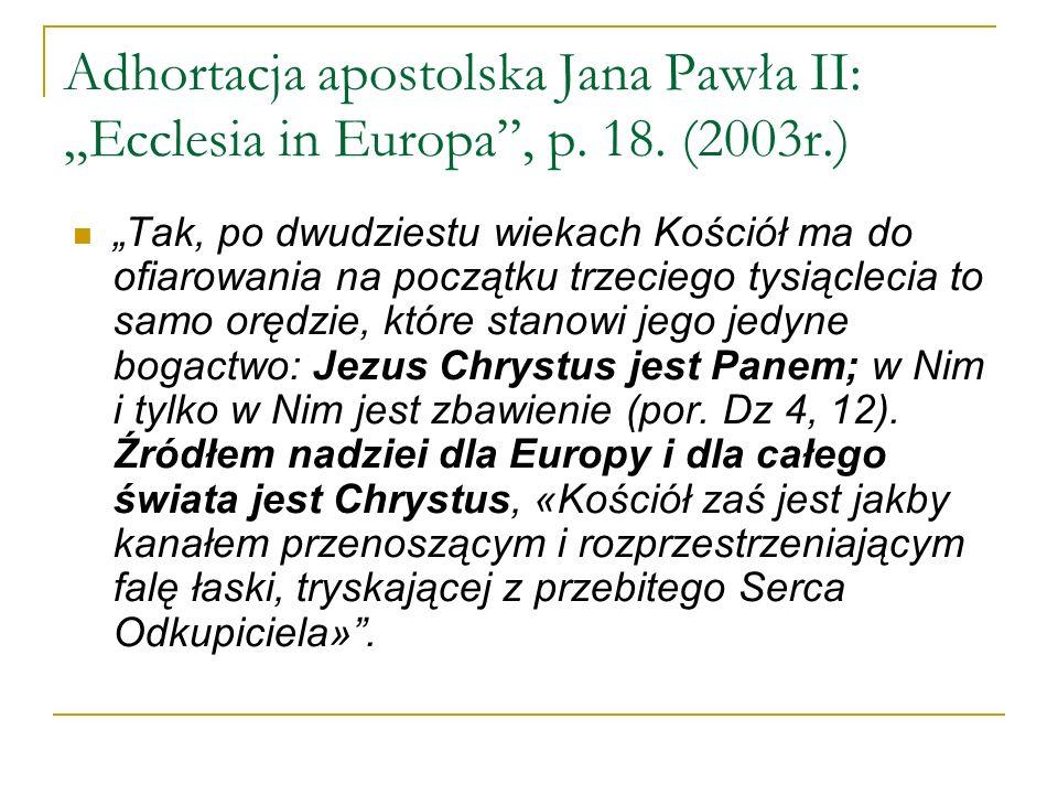 "Adhortacja apostolska Jana Pawła II: ""Ecclesia in Europa , p. 18"