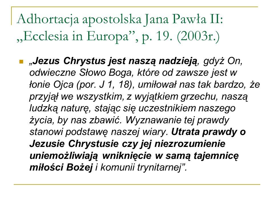 "Adhortacja apostolska Jana Pawła II: ""Ecclesia in Europa , p. 19"