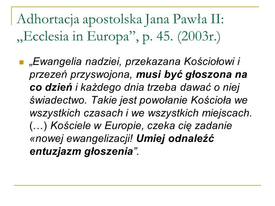 "Adhortacja apostolska Jana Pawła II: ""Ecclesia in Europa , p. 45"