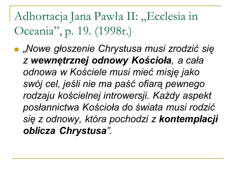 "Adhortacja Jana Pawła II: ""Ecclesia in Oceania , p. 19. (1998r.)"