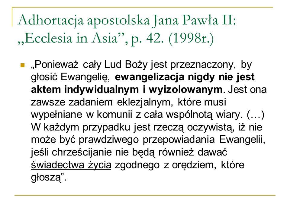 "Adhortacja apostolska Jana Pawła II: ""Ecclesia in Asia , p. 42. (1998r"