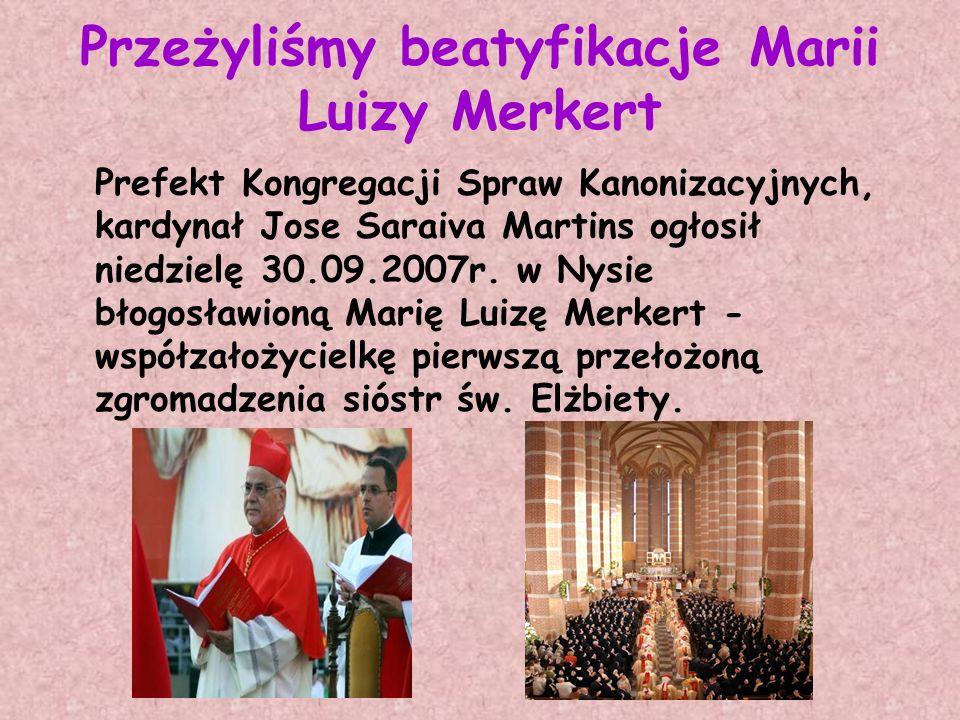 Przeżyliśmy beatyfikacje Marii Luizy Merkert