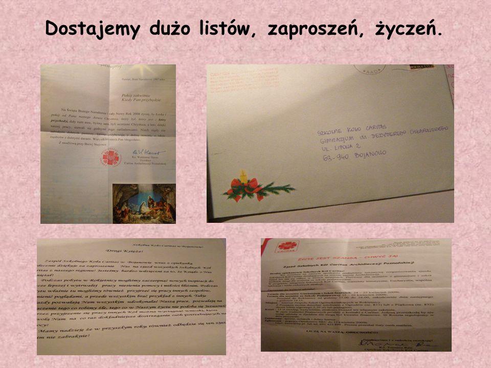 Dostajemy dużo listów, zaproszeń, życzeń.