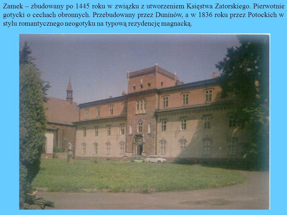 Zamek – zbudowany po 1445 roku w związku z utworzeniem Księstwa Zatorskiego.