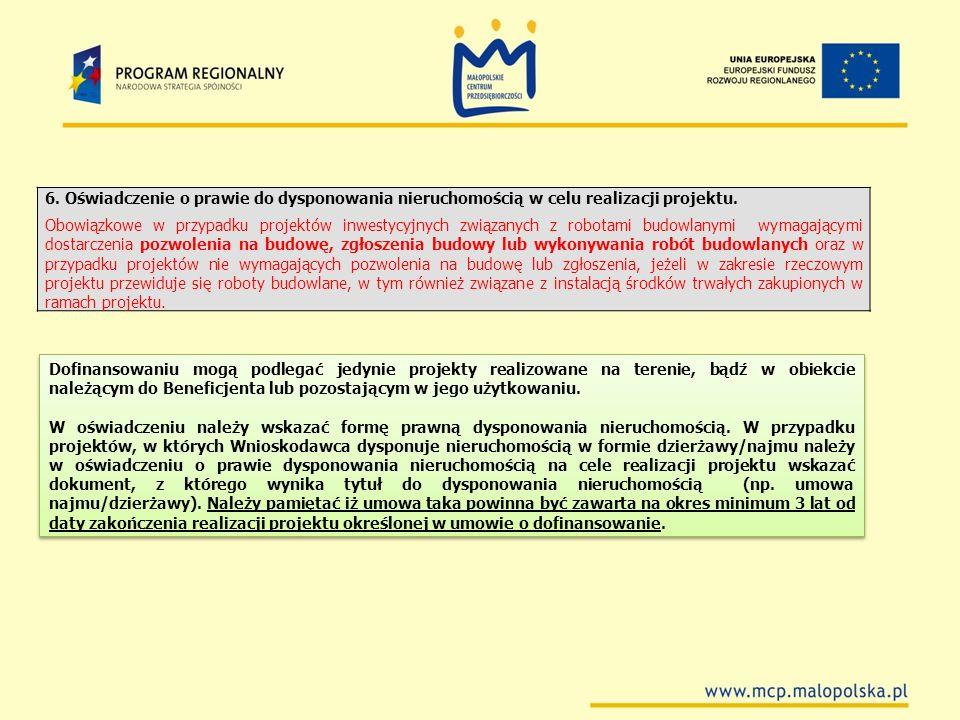 6. Oświadczenie o prawie do dysponowania nieruchomością w celu realizacji projektu.